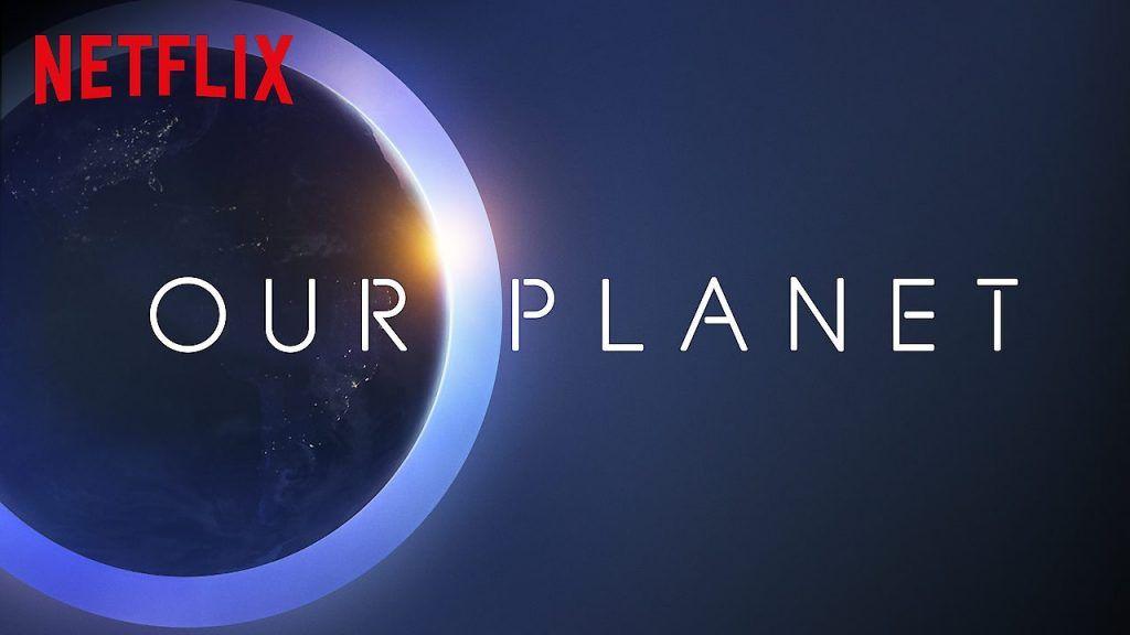 our planet uno de los documentales sobre el planeta mas famosos de netflix