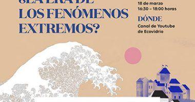 cartel evento ecovidrio la era de los fenómenos extremos